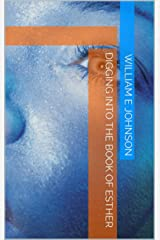 Digging Into the Book of Esther Kindle Edition