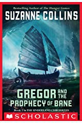 The Underland Chronicles #2: Gregor and the Prophecy of Bane: Gregor The Overlander And The Prophecy Of Bane Kindle Edition