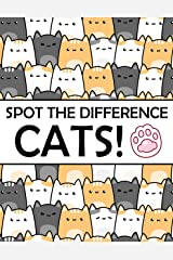 Spot the Difference - Cats!: A Fun Search and Find Books for Children 6-10 years old (Activity Book for Kids 7) Kindle Edition