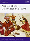Armies of the Caliphates 862-1098 (Men-at-Arms, Band 320)