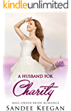 A Husband for Charity: Mail Order Bride Romance