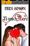 Ti Amo, Ellen