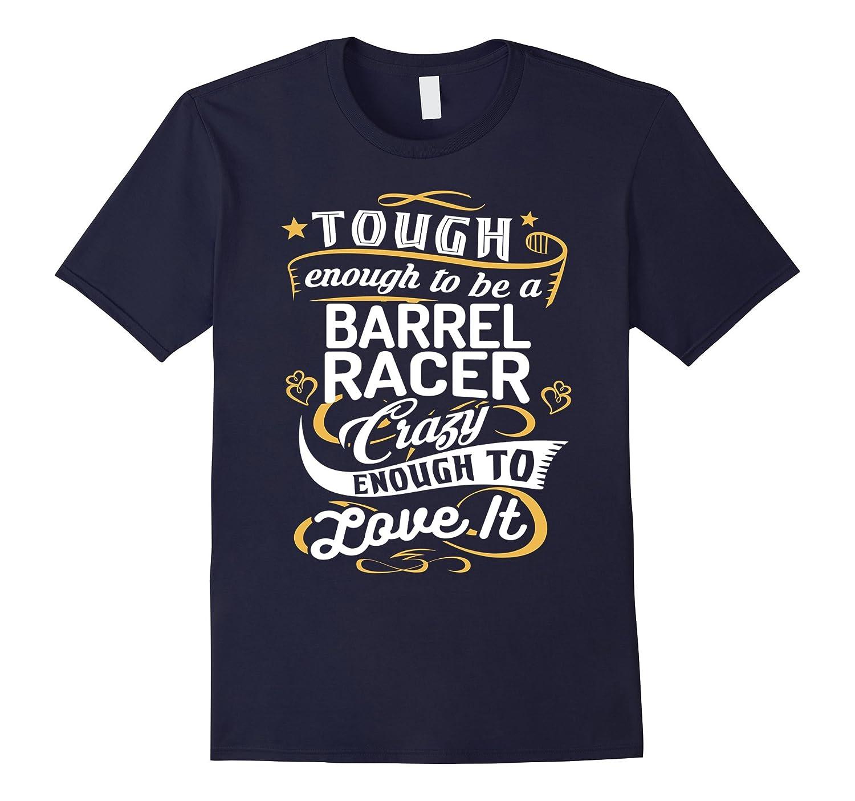 Barrel Racer Shirt Tough Enough to be a Barrel Racer Gift-TH