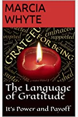 The Language of Gratitude: It's Power and Payoff Kindle Edition