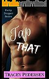 Tap That! (Panty Dropper Series Book 1)