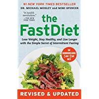 The FastDiet - Revised & Updated: Lose Weight, Stay Healthy, and Live Longer with...