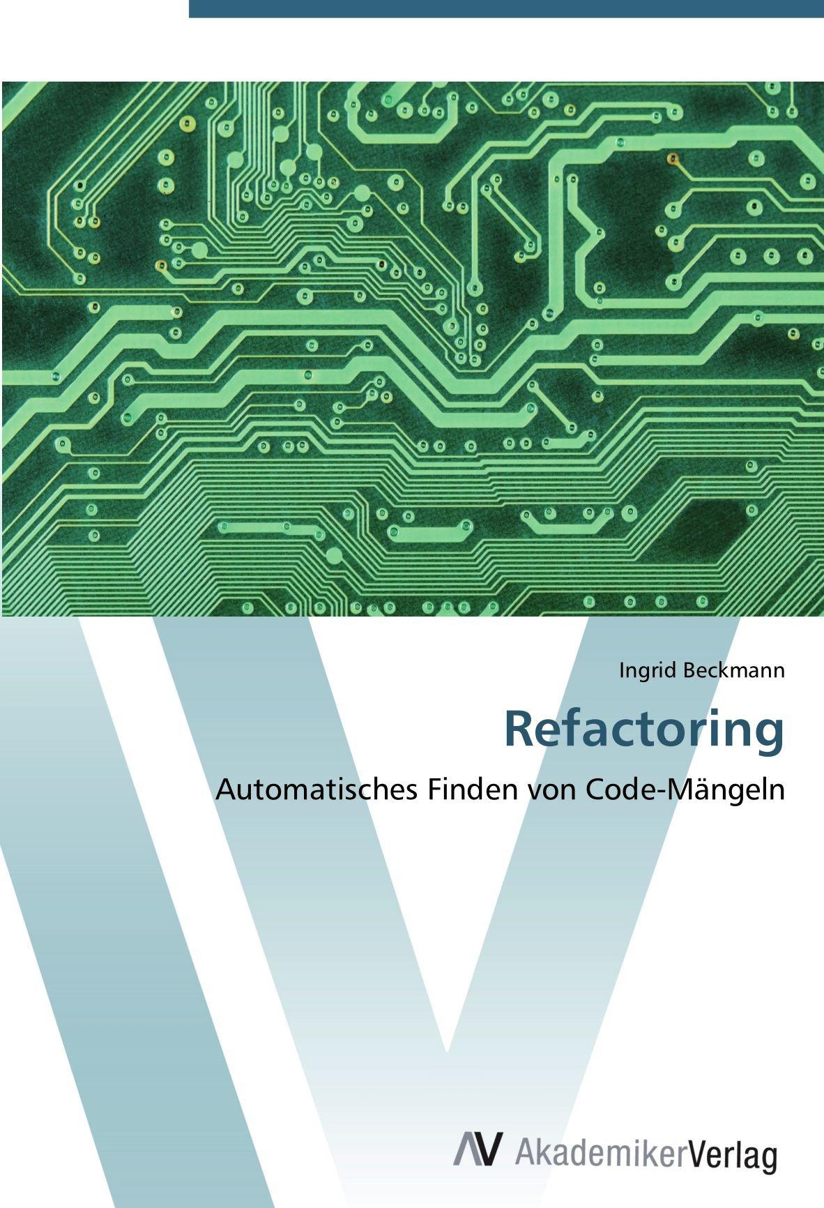 Refactoring: Automatisches Finden von Code-Mängeln