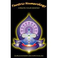 Tantric Numerology: Create your Destiny