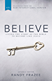 NIV, Believe, eBook: Living the Story of the Bible to Become Like Jesus