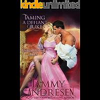Taming a Defiant Duke (Taming the Heart Book 8)