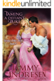 Taming a Defiant Duke (Taming the Heart Book 8)