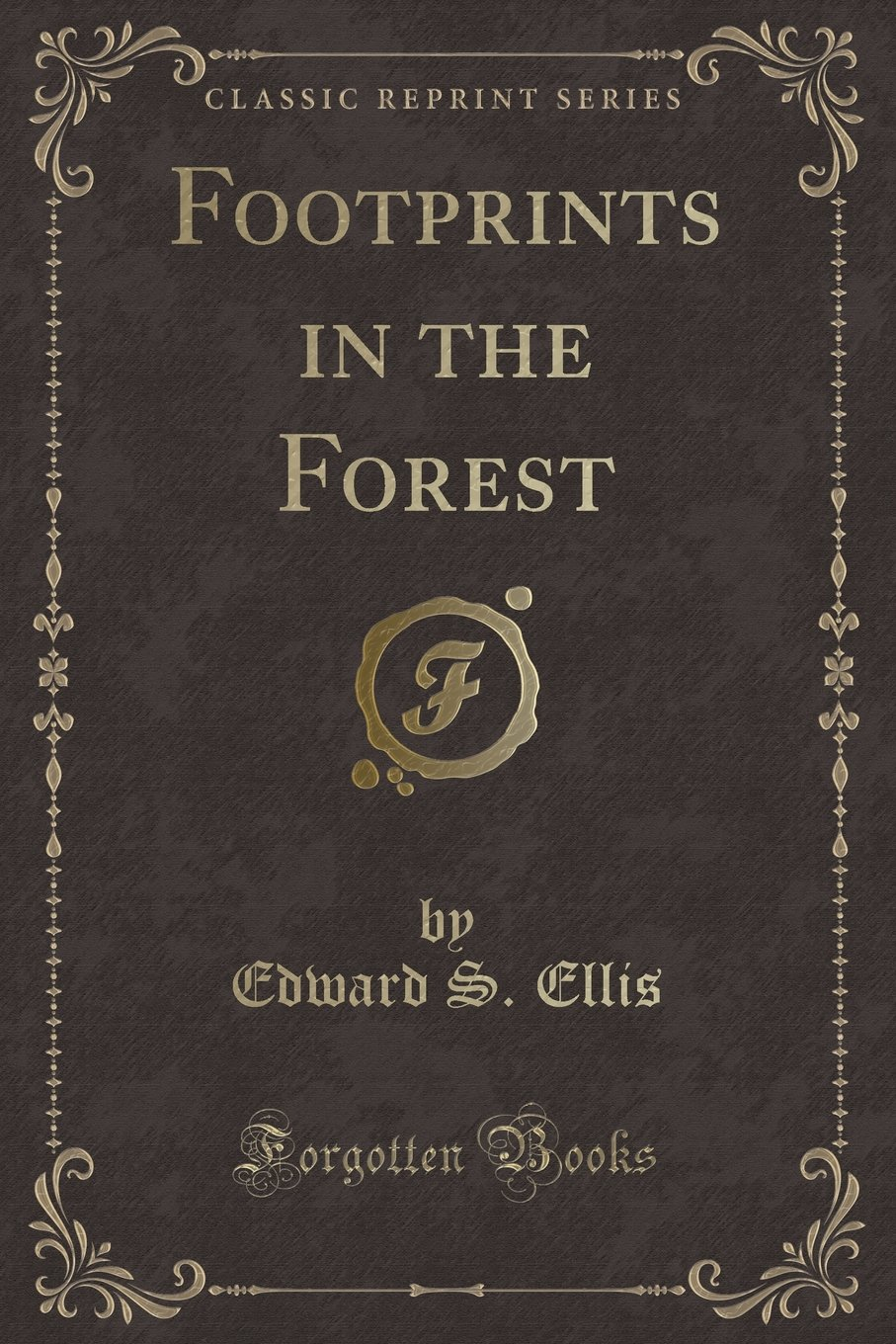 Footprints in the Forest (Classic Reprint) ebook