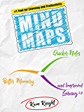 Mind Maps: Quicker Notes, Better Memory, and Improved Learning 3.0 (Mental Performance Book 5)