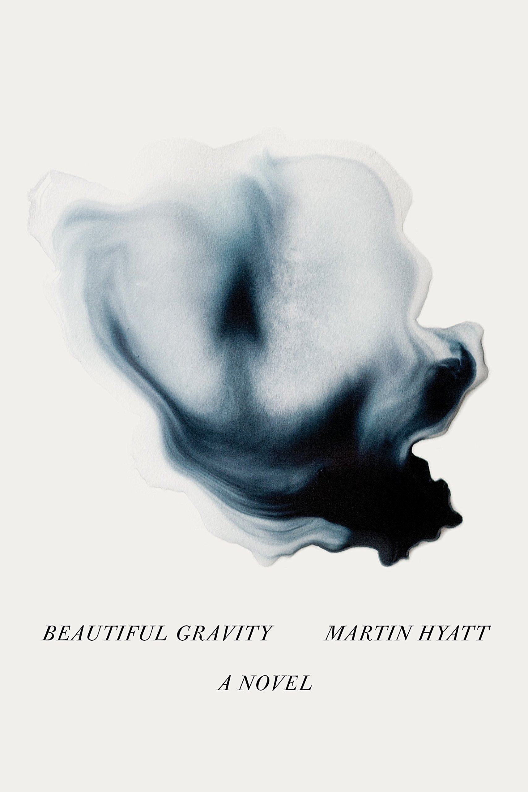 Beautiful Gravity: A Novel: Martin Hyatt: 9780997592306