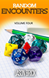 Random Encounters Volume 4: 20 ADDITIONAL epic ideas for your role-playing game (English Edition)