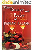 The Passion and Poetry of Damian J Clark