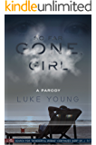So Far Gone, Girl: A Parody of Gone Girl