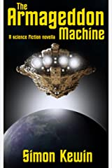 The Armageddon Machine: a science fiction novella Kindle Edition