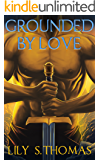 Grounded By Love (The Giant Wars Book 2)