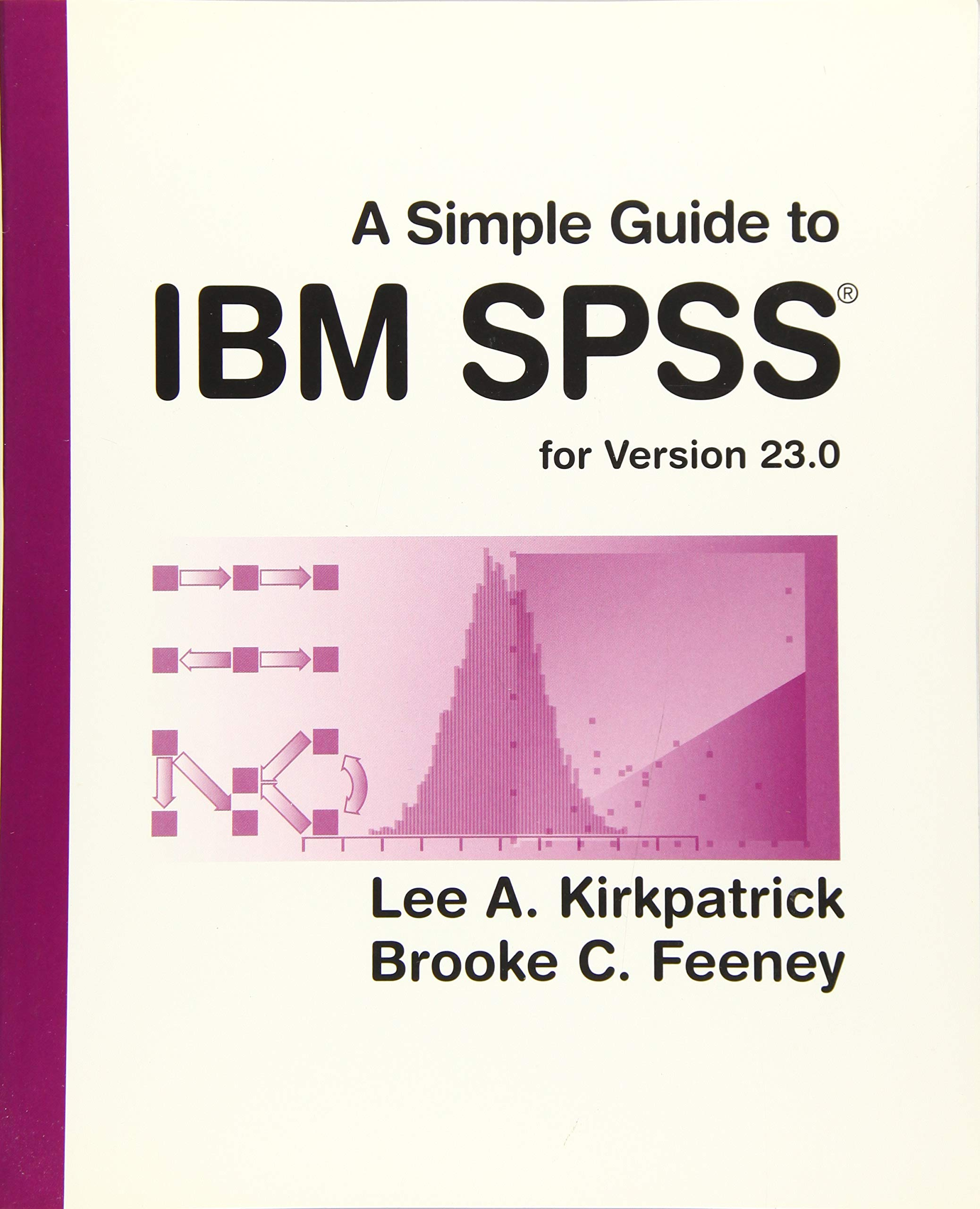 Buy A Simple Guide to IBM SPSS Statistics - version 23 0