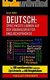 DEUTSCH: SPRICHWORTE LERNEN AUF DER ÜBERHOLSPUR FÜR ENGLISCHSPRACHIGE: Die 100 meistbenutzten englischen Sprichworte mit 600 Beispielsätzen. (German Edition)