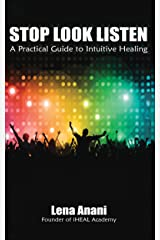 Stop Look Listen: A Practical Guide to Intuitive Healing