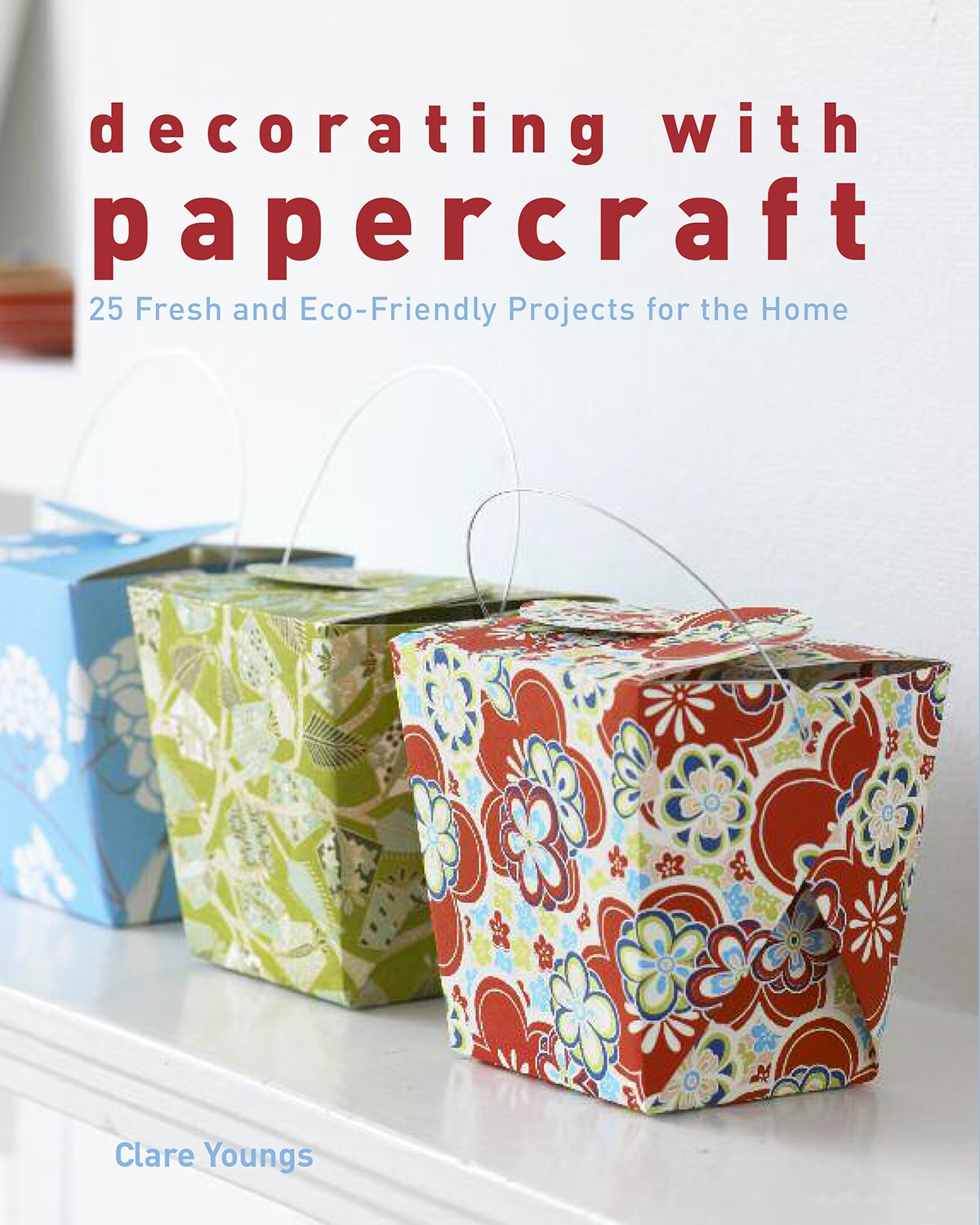 Download Decorating with Papercraft: 25 Fresh and Eco-Friendly Projects for the Home pdf epub