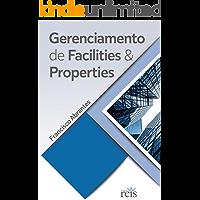 GERENCIAMENTO DE FACILITIES E PROPERTIES: FACILITIES AND PROPERTIES MANAGEMENT