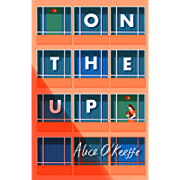 On The Up: Big-hearted novel of modern love and life (English Edition)