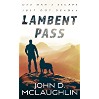 Lambent Pass: A Contemporary Action-Adventure Novel
