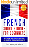 French: Short Stories For Beginners - 9 Captivating Short Stories to Learn French & Expand Your Vocabulary While Having Fun (English Edition)