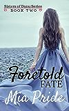 Foretold Fate (Sisters of Danu Series Book 2)