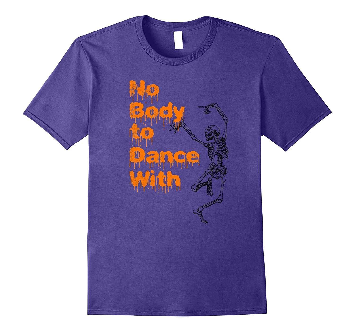 No Body To Dance With Distressed Skeleton Halloween Shirt-FL