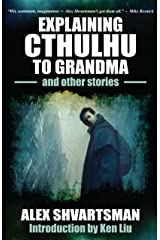 Explaining Cthulhu to Grandma and Other Stories Paperback