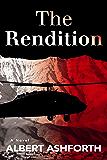 The Rendition (An Alex Klear Thriller, Book 1)