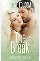 The Break: A Game On Companion Novella (Playing Games #2.5) Kindle Edition