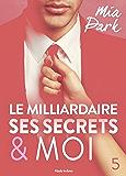 Le milliardaire, ses secrets et moi - 5