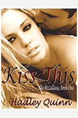 Kiss This: The McCallans, Book One Kindle Edition