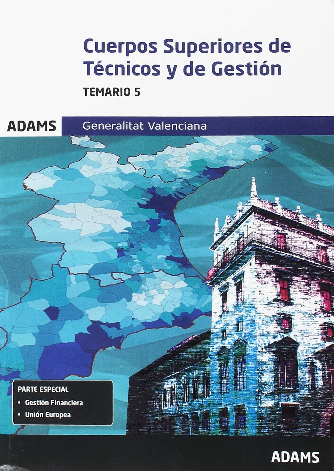 Temario 5 Cuerpos Superiores de Técnicos y de Gestión de la Generalitat Valenciana Tapa blanda – 13 jun 2017 Obra colectiva Adams 8491471766 Public administration