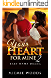Your Heart For Mine 2: Baby Mama Drama