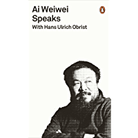 Ai Weiwei Speaks: with Hans Ulrich Obrist (Penguin Special) (English Edition)