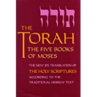 The Torah: The Five Books of Moses, the New Translation of the Holy Scriptures According to the Traditional Hebrew Text
