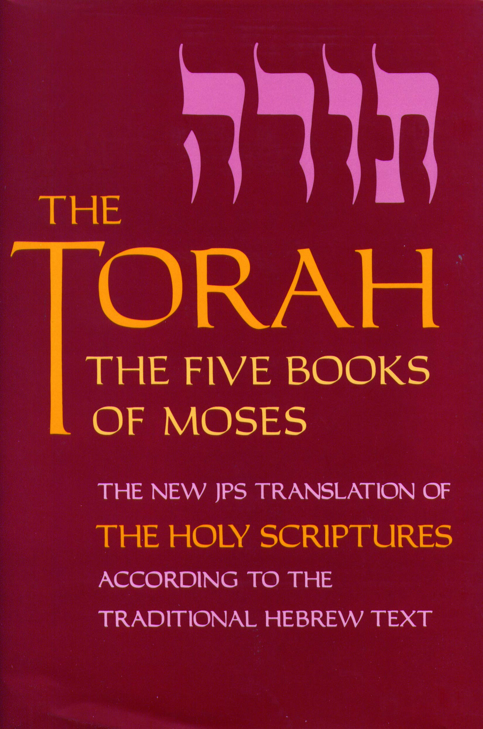 The Torah: The Five Books of Moses, the New Translation of the Holy Scriptures According to the Traditional Hebrew Text by Brand: Jewish Publication Society of America