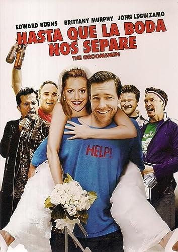 Hasta Que La Boda Nos Separe The Groomsmen Movies Tv
