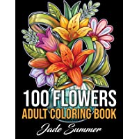 100 Flowers: An Adult Coloring Book with Bouquets