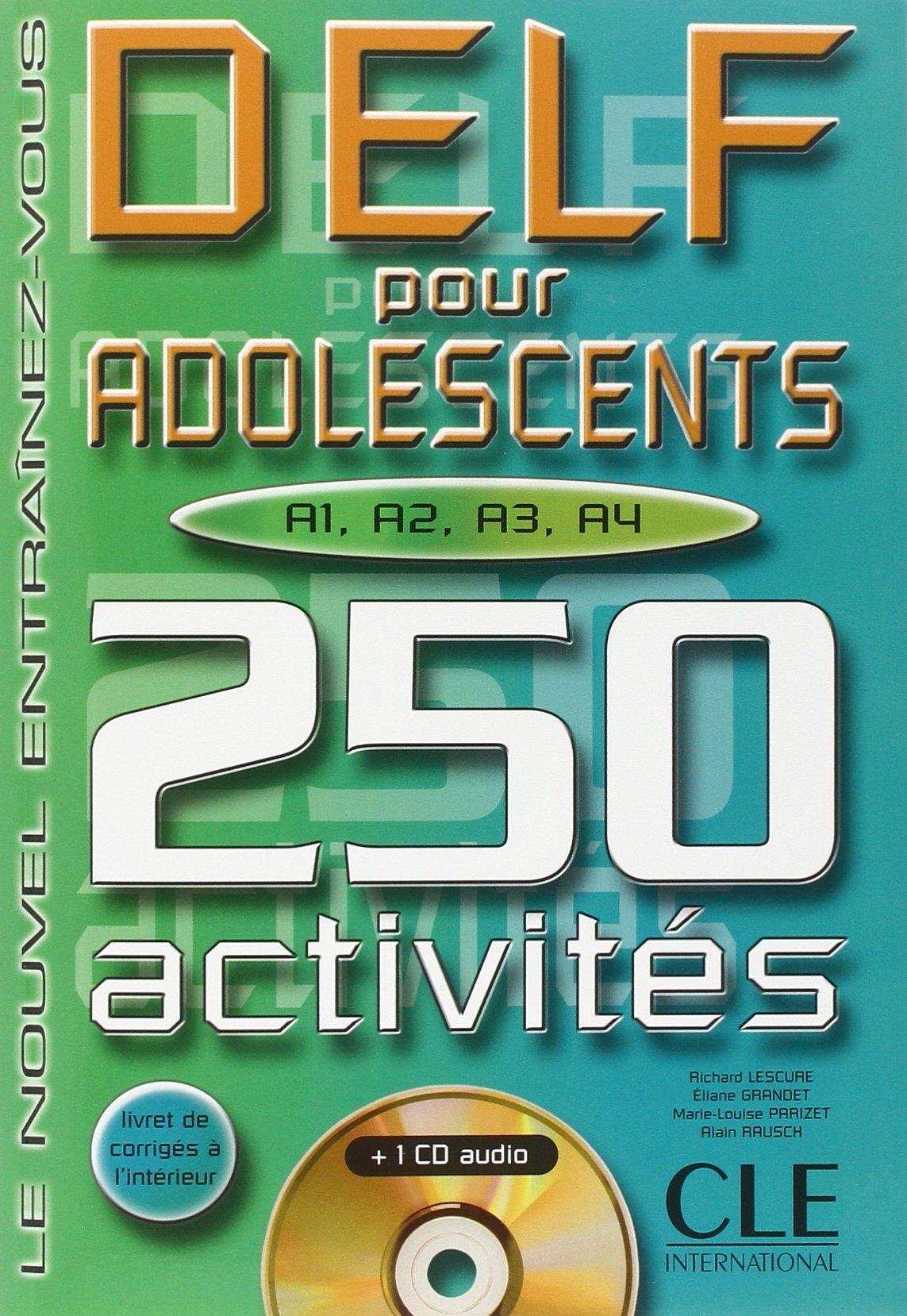Delf Pour Adolescents A1 A2 A3 A4 250 Activites Livre Cd