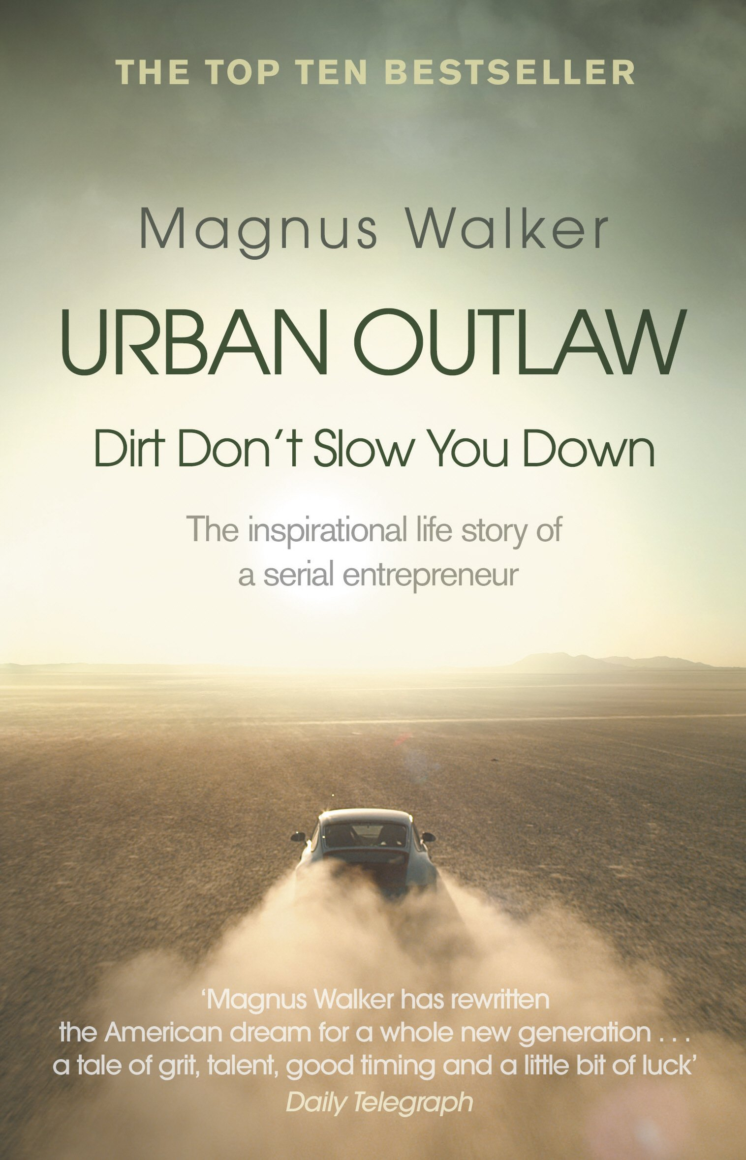 Urban Outlaw: How I Became an Unlikely Entrepreneur by Breaking All the Rules