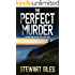 THE PERFECT MURDER a gripping crime mystery with a dark twist