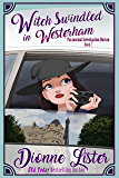Witch Swindled in Westerham (Paranormal Investigation Bureau Cosy Mystery Book 2)