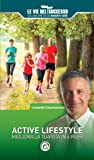 Active lifestyle. Migliora la tua vita in 6 passi